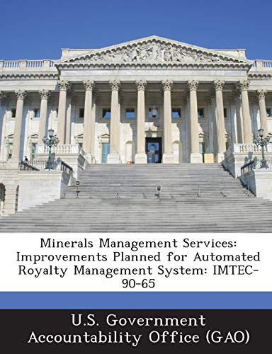 Minerals Management Services: Improvements Planned for Automated Royalty Management System: Imtec-90-65
