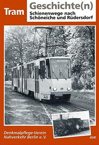 Schienenwege nach Schöneiche und Rüdersdorf (Tram-Geschichte(n))