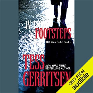 In Their Footsteps                   By:                                                                                                                                 Tess Gerritsen                               Narrated by:                                                                                                                                 Nanette Savard                      Length: 2 hrs and 55 mins     94 ratings     Overall 3.2