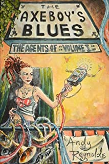 The Axeboy's Blues (The Agents Of) (Volume 1)