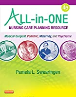 All-in-One Nursing Care Planning Resource: Medical-Surgical, Pediatric, Maternity, and Psychiatric-Mental Health, 4e (All In One Care Planning Resource)