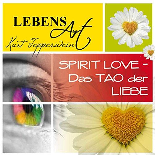Lebensart: Spirit Love - Das Tao der Liebe Titelbild