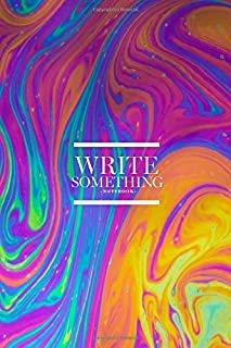 Notebook - Write something: Psychedelic, multicolored soap bubble abstract notebook, Daily Journal, Composition Book Journal, College Ruled Paper, 6 x 9 inches (100sheets)