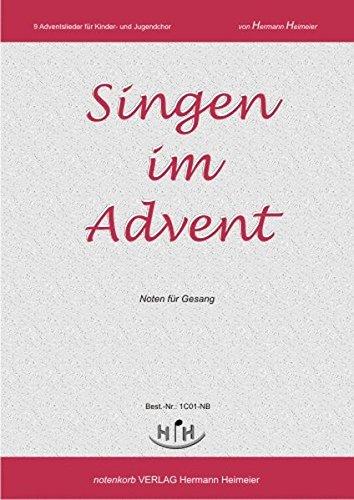 Singen im Advent (Gesang): 9 Adventslieder für Kinder- und Jugendchor, Noten für Gesang