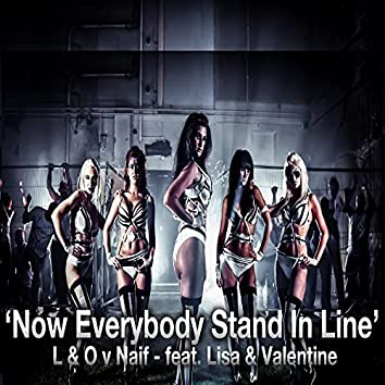 Now Everybody Stand In Line