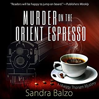 Murder on the Orient Espresso     A Maggy Thorsen Mystery              By:                                                                                                                                 Sandra Balzo                               Narrated by:                                                                                                                                 Karen Savage                      Length: 5 hrs and 47 mins     22 ratings     Overall 4.1