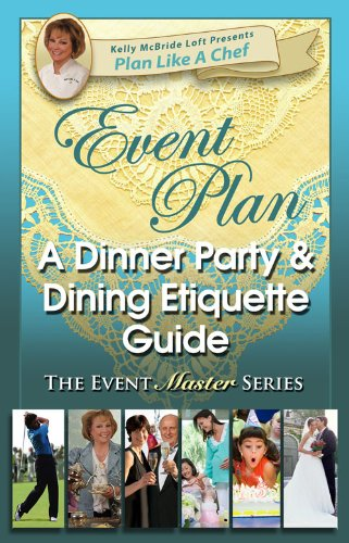 Event Plan A DINNER PARTY & DINING ETIQUETTE GUIDE (Plan Like A Chef) (English Edition)