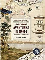 Les plus grandes aventures du monde - Explorateurs et explorations de Beau Riffenburgh