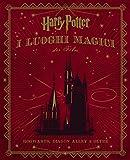 Harry Potter. I luoghi magici dei film...