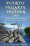 PUERTO VALLARTA INSIDER: A Puerto Vallarta Travel Guide For Villa Renters and Luxury Travelers