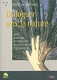 Dialoguer avec la nature - Clefs sensitives des thérapies traditionnelles et quantiques