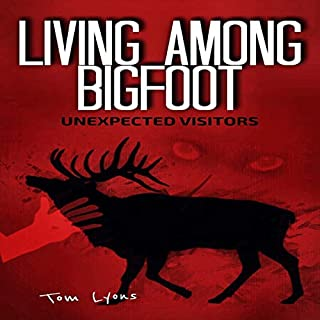 Living Among Bigfoot: Unexpected Visitors audiobook cover art