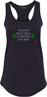 Follow Your Soul It Knows The Way Outdoor Womens Racerback Tank Top Shirt