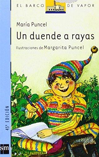 Un duende a rayas/ An elf kent within bounds (El Barco De Vapor) (Spanish Edition) by Puncel, Maria (2004) Paperback