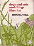Dogs and cats and things like that;: Poems