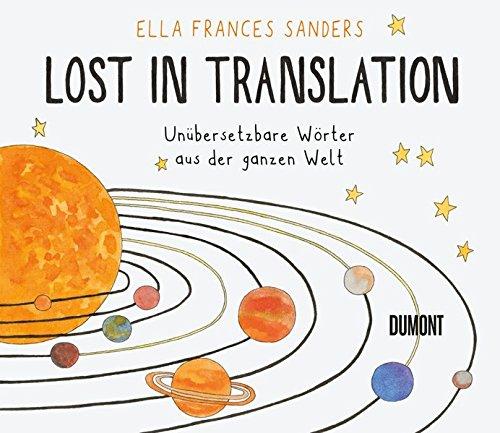 Lost in Translation: Unübersetzbare Wörter aus der ganzen Welt
