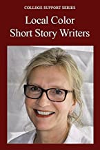 Local Color Short Story Writers (College Support Series)