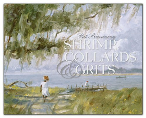 Shrimp, Collards & Grits - Ray Ellis Edition by Pat Branning (2014-08-02)