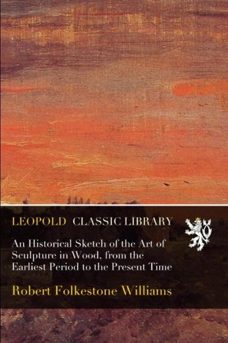 事務所近似内向きAn Historical Sketch of the Art of Sculpture in Wood, from the Earliest Period to the Present Time