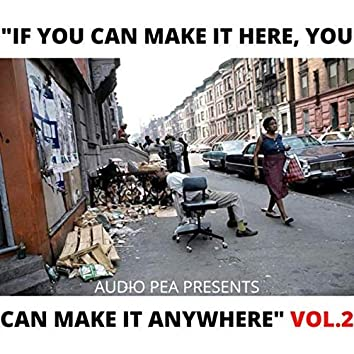 IF YOU CAN MAKE IT HERE, YOU CAN MAKE IT ANYWHERE VOL. 1