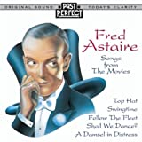 Fred Astaire: Songs From the Movies 1930s & 40s