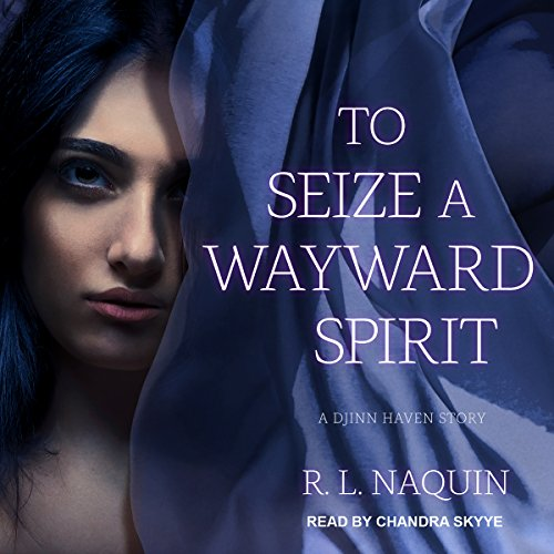 To Seize a Wayward Spirit audiobook cover art