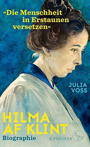 Hilma af Klint – »Die Menschheit in Erstaunen versetzen«: Biographie (German Edition)