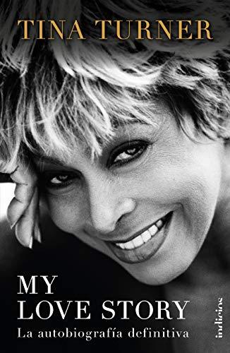 My love story: La autobiografía definitiva (Indicios no ficción)