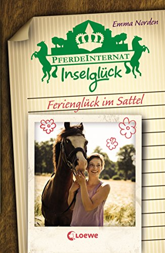 Pferdeinternat Inselglück - Ferienglück im Sattel: Spannende Pferdeabenteuer für Kinder ab 10 Jahre