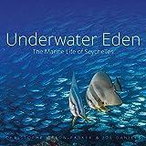Underwater Eden: The Marine Life of Seychelles [Idioma Inglés]