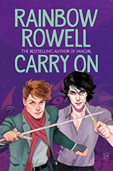 Carry On: The Rise and Fall of Simon Snow by [Rainbow Rowell]