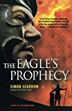 The Eagle's Prophecy: A Novel of the Roman Army: 6
