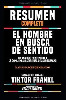 """Resumen Completo """"El Hombre En Busca De Sentido: Un Analisis Existencial Y La Conciencia Espiritual Del Ser Humano (Man's ..."""