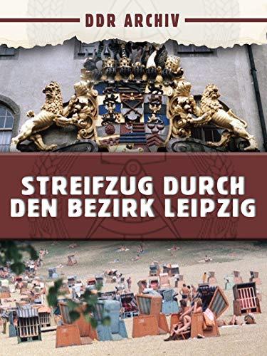 Streifzug durch den Bezirk Leipzig
