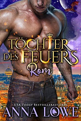Töchter des Feuers: Rom (Billionaires und Bodyguards 3)