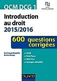 QCM DCG 1 - Introduction au droit 2015/2016 - 3e éd. - 600 questions corrigées - 600 questions corrigées