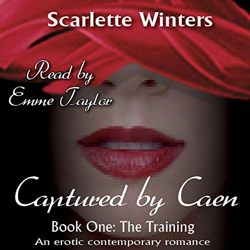 Captured by Caen: The Training, Book One audiobook cover art