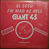 El Coco: I'm Mad As Hell / Love Vaccine