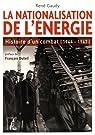 La nationalisation de l'énergie : Histoire d'un combat par Gaudy