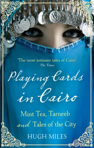 Playing Cards In Cairo: Mint Tea, Tarneeb and Tales of the City (English Edition)