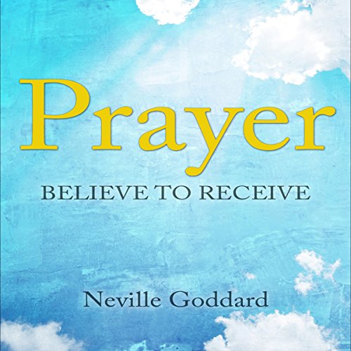 Prayer: Believe to Receive audiobook cover art
