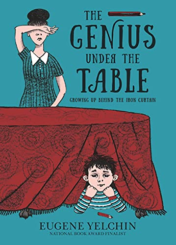 The Genius Under the Table: Growing Up Behind the Iron Curtain