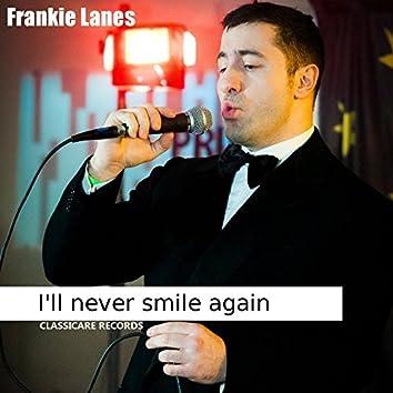 I'll Never Smile Again