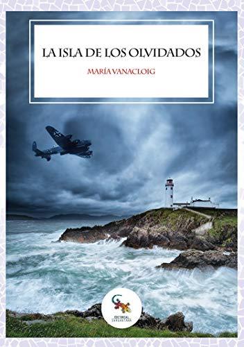 La isla de los olvidados (Spanish Edition)