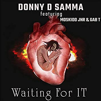 Waiting For It (feat. Moskidd Jnr, Gab T)