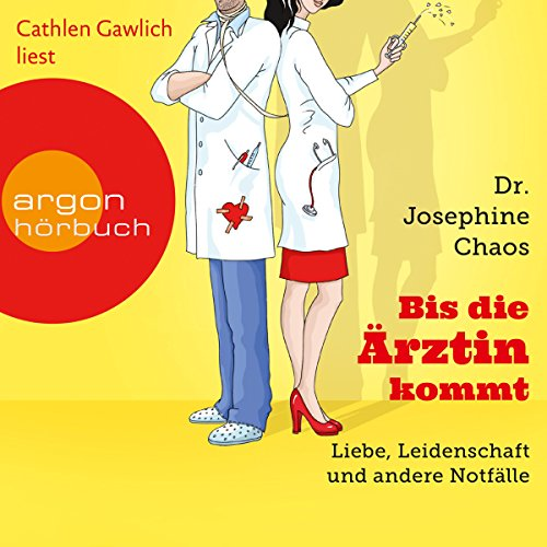 Bis die Ärztin kommt     Liebe, Leidenschaft und andere Notfälle              By:                                                                                                                                 Josephine Chaos                               Narrated by:                                                                                                                                 Cathlen Gawlich                      Length: 4 hrs and 45 mins     Not rated yet     Overall 0.0