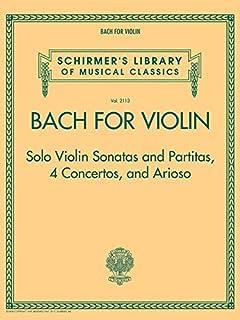 Bach for Violin: Solo Violin Sonatas and Partitas, 4 Concertos and Arioso