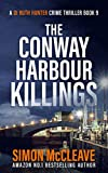 The Conway Harbour Killings: A Snowdonia Murder Mystery (A DI Ruth Hunter Crime Thriller Book 9)