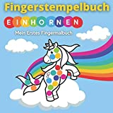 Fingerstempelbuch - Einhornen: Mein erstes fingermalbuch