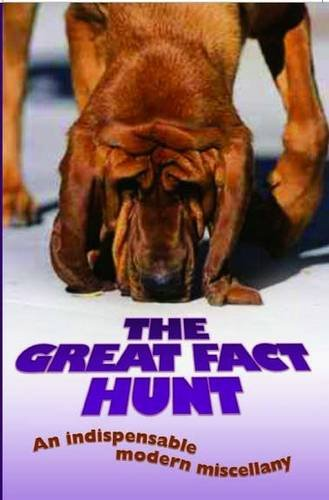 The Great Fact Hunt: An Indispensable Modern Miscellany